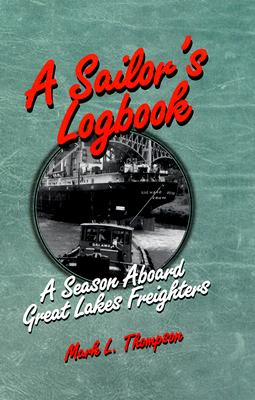 A Sailor's Logbook By Thompson, Mark L.